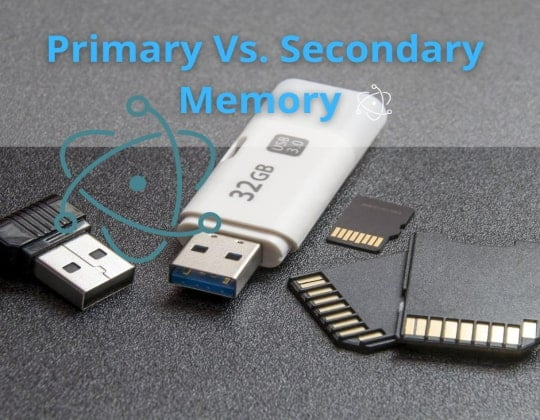 Difference Between Primary Memory and Secondary Memory with Examples, and Chart.