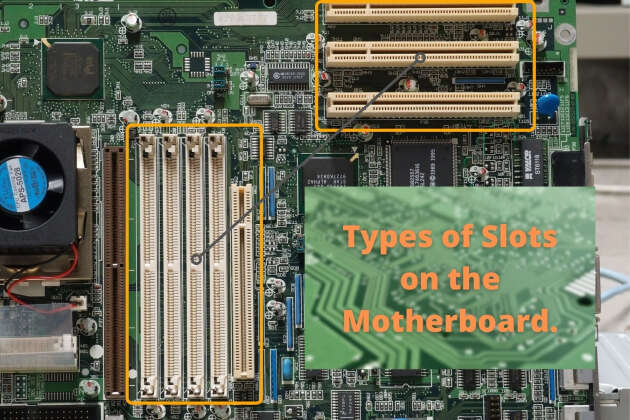 10 Different Types of Slots on the Motherboard Explained.