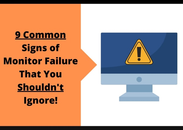 How to Tell if Monitor is Dying?, These 9 Common Signs of Monitor Failure that You Shouldn't Ignore.