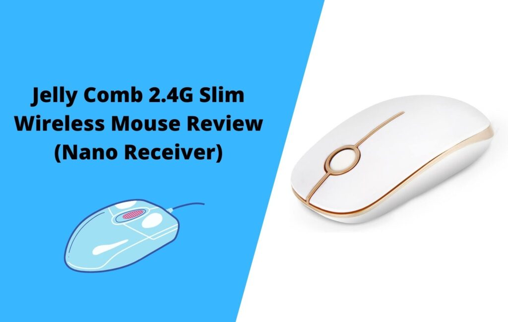 Jelly Comb 2.4G Slim Wireless Mouse Review (Nano Receiver)