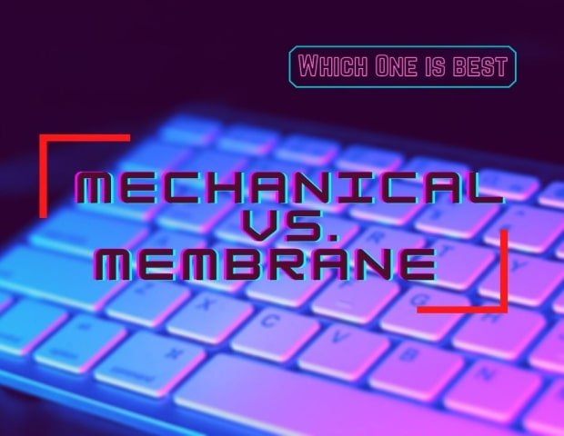 Mechanical Vs Membrane keyboard, What's a Difference, Which One is Best for You?